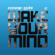 "Cosmic Gate – ""Wake Your Mind"" – Full Album Review"