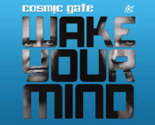 Cosmic Gate &#8211; &#8220;Wake Your Mind&#8221; &#8211; Full Album Review